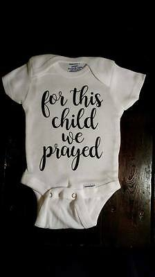 Baby NB For This Child We Prayed Onesie - Other Sizes Available