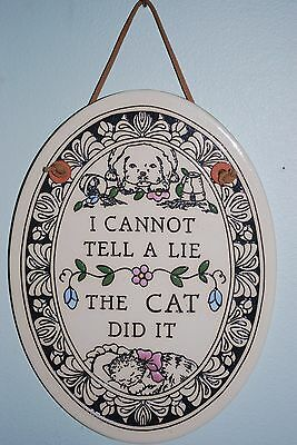 Vintage Wall Plaque. I Cannot Tell a Lie, The Cat Did It!