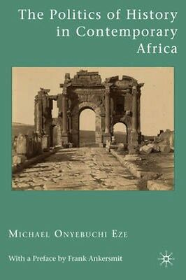 NEW The Politics Of History In Contemporary Africa by... BOOK (Hardback)