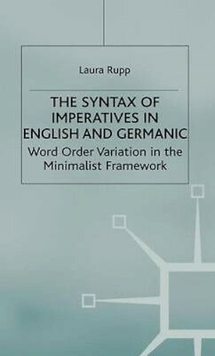NEW The Syntax Of Imperatives In English And Germanic by... BOOK (Hardback)