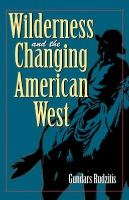NEW Wilderness And The Changing American West by Gundars... BOOK (Paperback)