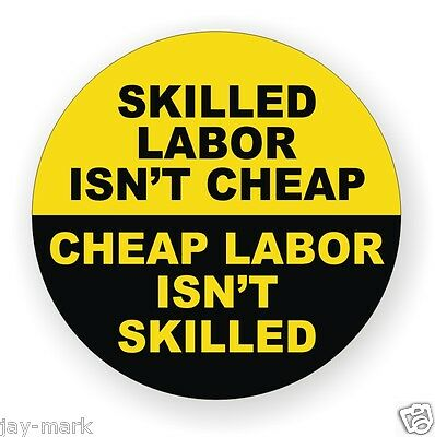 Skilled Labor Isnt Cheap Hard Hat Sticker Funny Decal Label Helmet Badges Emblem