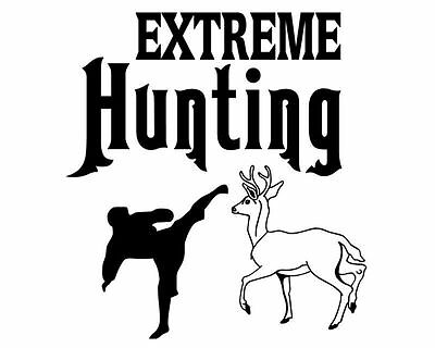 Funning Hunting Decal , Extreme Hunting Sticker , Kung-Fu Deer Hunting