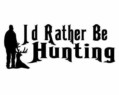 Id Rather Be Hunting Decal , Hunter Silhouette Sticker , Deer Hunting Decal