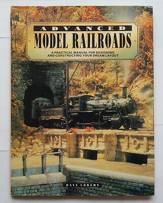 Advanced Model Railroads by Lowery (1993) Hardcover