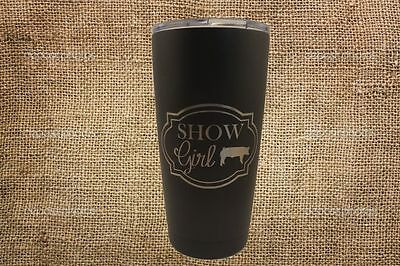 Show Girl (Pigs) Stainless Steel 20oz Engraved Tumbler- Show pig mug