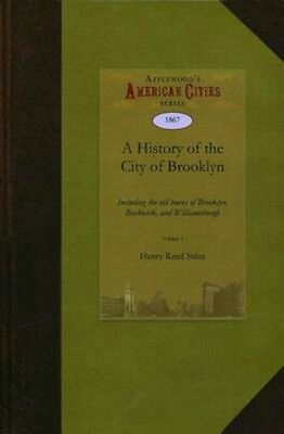 NEW A History Of The City Of Brooklyn by Henry... BOOK (Paperback / softback)