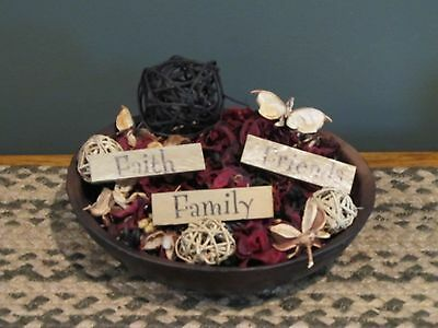 **Primitive Country Rustic Candle Bowl Filler - Faith, Family, Friends!!**