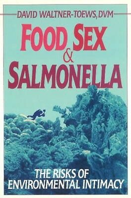 NEW Food, Sex And Salmonella: The Risks of Environmental... BOOK (Paperback)