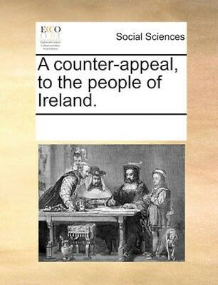 NEW A Counter-Appeal, To The People Of Ireland. BOOK (Paperback / softback)