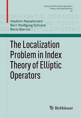NEW The Localization Problem In Index Theory Of Elliptic... BOOK (Paperback)
