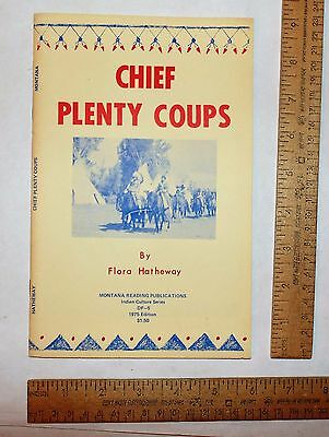CHIEF PLENTY COUPS - By Flora Hatheway - illustrated paperback booklet - 1975 Ed
