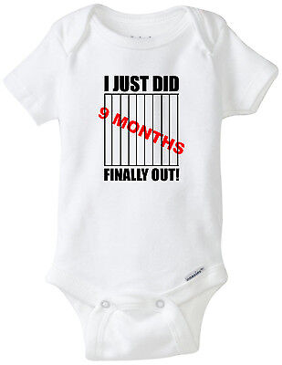I Just Did 9 Months - Funny Baby Onesies Infant Newborn Boy Girl Clothes