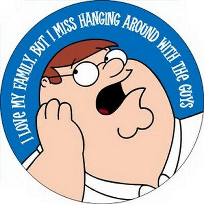 Family Guy Peter Miss You Guys Button B-FG-0048
