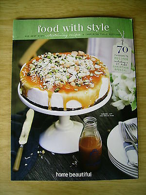 Food With Style~Home Beautiful~Cookbook~70 Best Entertaining Recipes~98pp