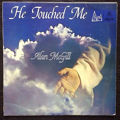 Alan Mcgill-He Touched Me Lp Ss2069