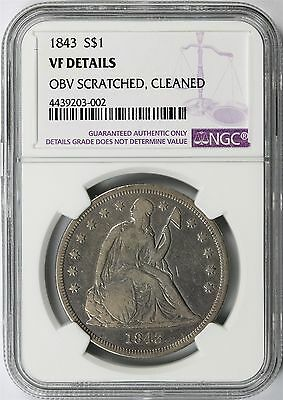 1843 $1 Seated Liberty Dollar NGC VF Details Obverse Scratched, Cleaned