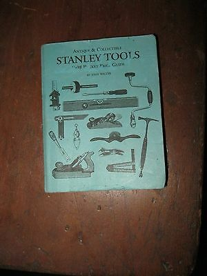Antique & Collectible Stanley Tools 1998 Price Guide by John Walter