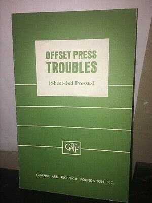 Off Set Press Troubles Sheet-fedPresses .Graphic Arts Technical Foundation