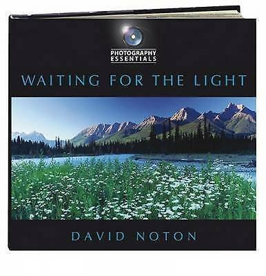 Photography Essentials: Waiting for the Light by David Noton (Paperback, 2008)
