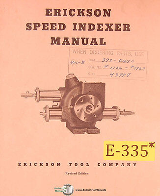 Erickson 400 B, Speed Indexer Operations Install and Assemblies Manual 1955