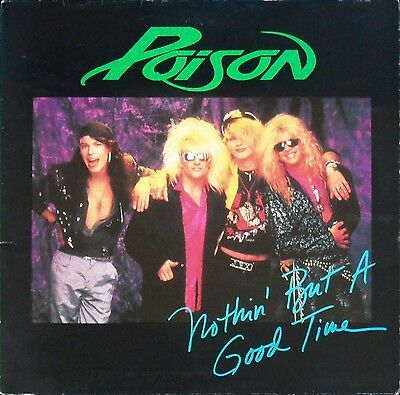 """Poison – Nothin' But A Good Time 12"""" – Gatefold – 12 CLG 486 – VG"""