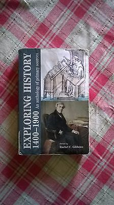 Exploring History 1400-1900: An Anthology of Primary So - Gibbons, Rachel