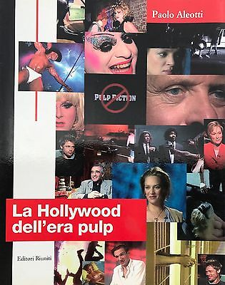 La Hollywood dell'era pulp - P.Aleotti - Ed. Riuniti - Cinema