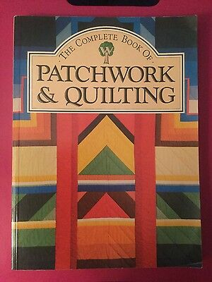 The Complete Book of Patchwork & Quilting - WI Books