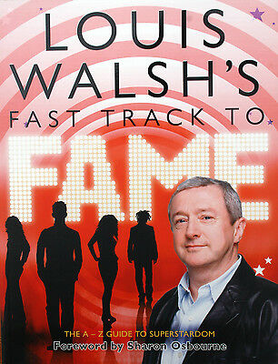 LOUIS WALSH Signed Book 'Fast Track To Fame' PB - New - Genuine Signature