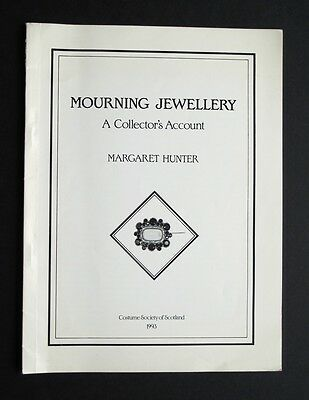 Mourning Jewellery : A Collector's Account by Margaret Hunter 1993