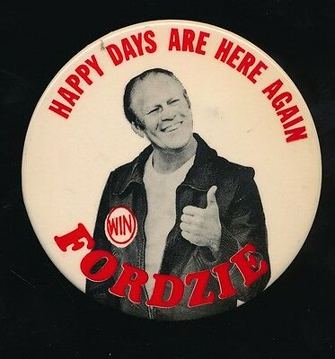 GERALD R. FORD 1976 Fordzie HAPPY DAYS ARE HERE AGAIN Campaign Pinback Button