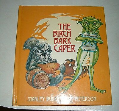 THE BIRCH BARK CAPER  STANLEY BURKE, ROY PETERSON drawings 1981 HC BOOK