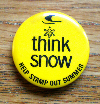 """Think Snow Help Stamp Out Summer 1 1/2"""" Cel Ford's Montreal Canada Stain At Top"""