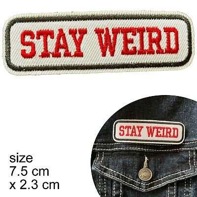 Stay weird Iron on patch quirky odd peculiar embroidery heat transfer patches