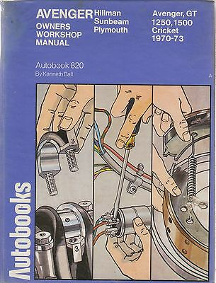 Hillman Avenger GT 1250 1500 Cricket Owners Workshop Manual 1970-1973 (820)