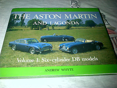A Collector's Guide: The Aston Martin and Lagonda Volume 1 6 Cylinder DB Whyte