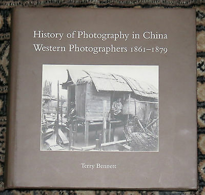 History of Photography in China: Western Photographers 1861-1879  Terry BENNETT