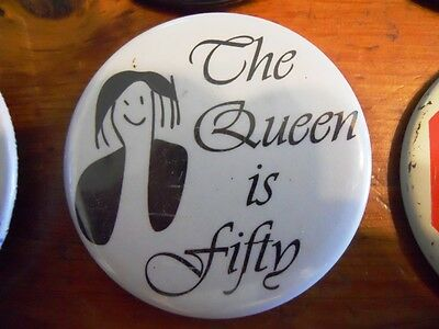 "The Queen is Fifty 2.25"" pinback humorous button"