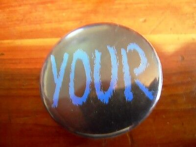 """GO F... Your Self"" YOUR only 1.25"" pinback button"