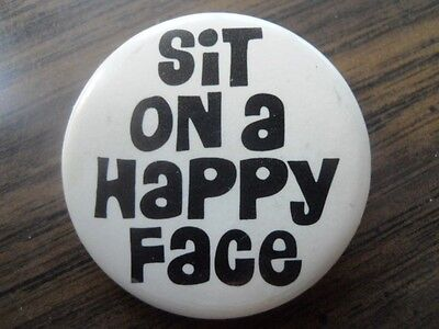 "Sit on a happy face… humorous 1.75"" Pinback Button"