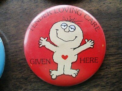 "Tender Loving Care Given Here 2.25"" character pinback button"