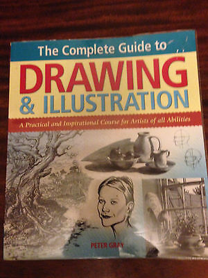 The Complete Guide to Drawing & Illustration: A Practic..., Peter Gray Paperback