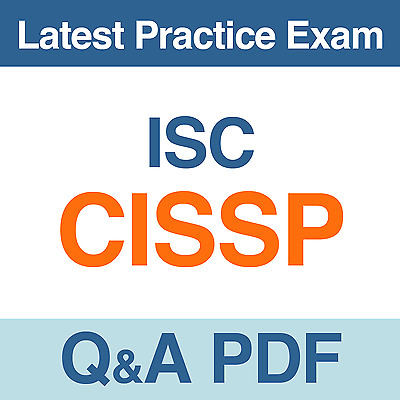 ISC Practice Test CISSP Certified Information Systems Security Professional Q&A