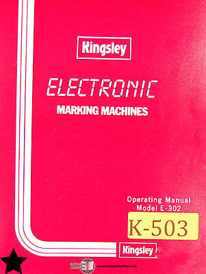 Kingsley E-302, Electronic Marking Machine, Operations Wiring and Parts Manual