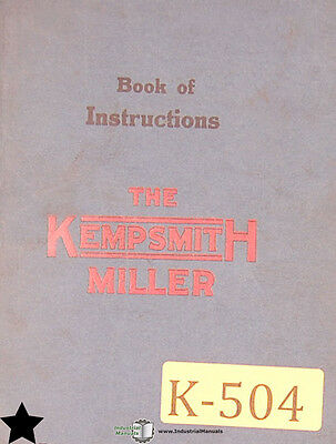 Kempsmith Miller 1, 2 and 3, Book of Instruction and Parts, Milling Manual 1920