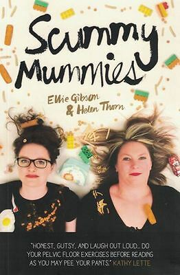Scummy Mummies by Ellie Gibson & Helen Thorn NEW