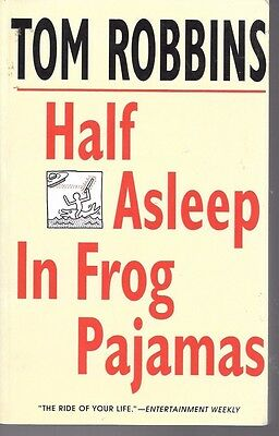 Half Asleep in Frog Pajamas by Tom Robbins 1994, PB 1st Edition