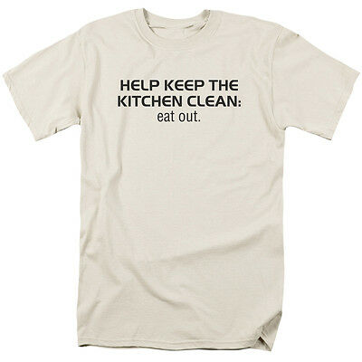 KEEP THE KITCHEN CLEAN, EAT OUT Humorous Adult T-Shirt All Sizes