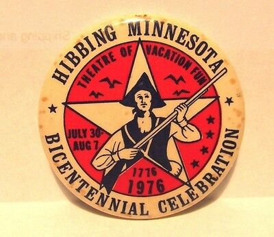 Bicentennial Pin Hibbing, Minnesota Theatre Of Vacation Fun July 30 -Aug 7, 1976